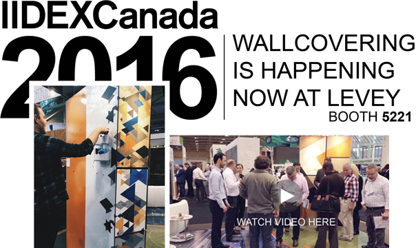 IIDEX Canada 2016, Wallcovering is Happening Now, Levey Wallcoverings and Architectural Finishes
