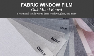 Fabric Window Film - Oak Mood Board from Levey Wallcoverings and Architectural Finishes