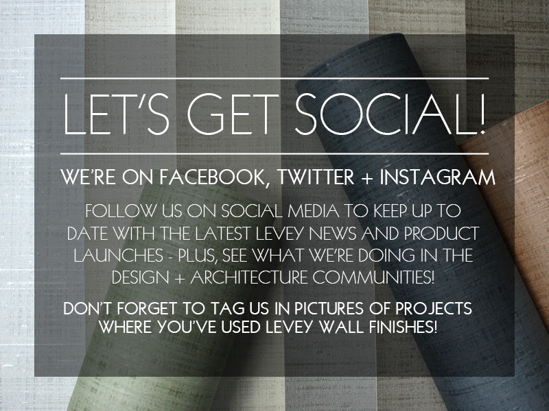 Let's get social, Levey Wallcoverings and Architectural Finishes